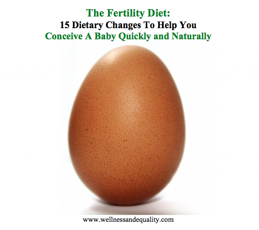 The Fertility Diet: 15 Tips To Help You Achieve Pregnancy